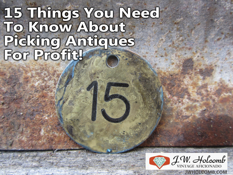 Antique Picking Tips By JW Holcomb